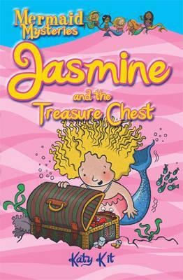Mermaid Mysteries: Jasmine and the Treasure Chest - Kit, Katy, and Knight, Tom (Illustrator)