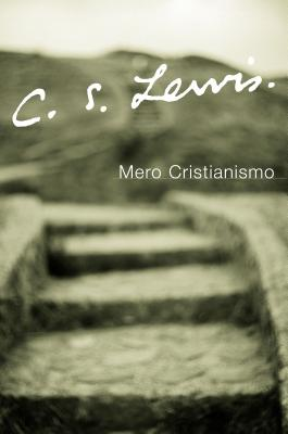 Mero Cristianismo - Lewis, C S, and Muro, Veronica Fernandez (Translated by)