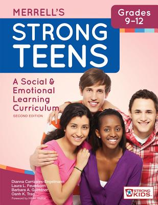Merrell's Strong Teens: Grades 9-12: A Social and Emotional Learning Curriculum - Whitcomb, Sara A., and Parisi, Danielle M., and Carrizales-Engelmann, Dianna