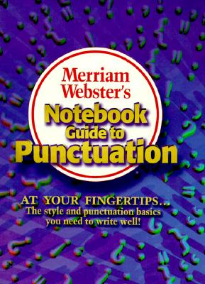 Merriam-Webster's Notebook Guide to Punctuation - Merriam-Webster
