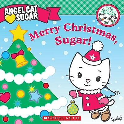 Merry Christmas, Sugar! - O'Ryan, Ellie, and Shimizu, Yuko (Creator)