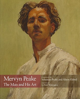 Mervyn Peake: The Man and His Art - Winnington, G Peter (Editor), and Peake, Sebastian (Compiled by), and Eldred, Alison (Compiled by)