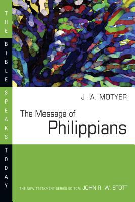 Message of Philippians - Motyer, J Alec