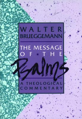 Message of the Psalms - Brueggemann, Walter