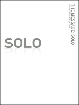 Message Remix: Solo-MS: An Uncommon Devotional - Peterson, Eugene H (Translated by), and Peckham, Katie, and Briggs, J R