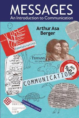 Messages: An Introduction to Communication - Berger, Arthur Asa, Dr.
