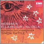 Messiaen: Éclairs sur l'Au-delà...