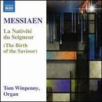 Messiaen: La Nativité du Seigneur (The Birth of the Saviour) - Tom Winpenny (organ)