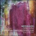 Messiaen: Poèmes pour Mi; Trois Petites Liturgies de la Présence Divine