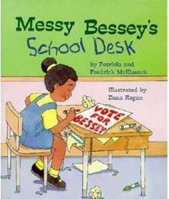 Messy Bessey's School Desk (a Rookie Reader) - McKissack, Patricia, and McKissack, Fredrick