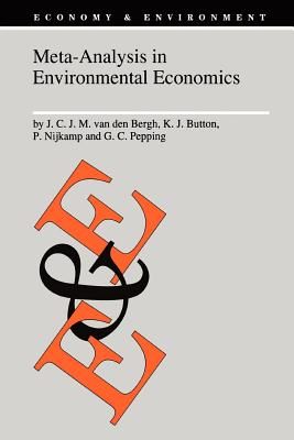 Meta-Analysis in Environmental Economics - Bergh, J. C. van den, and Button, Kenneth J., and Nijkamp, Peter, Professor