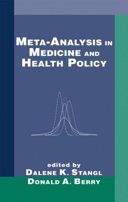 Meta-Analysis in Medicine and Health Policy - Stangl, Dalene K (Editor), and Berry, Donald A (Editor)