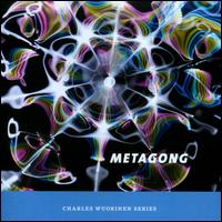 Metagong - Alan Feinberg (piano); Daniel Druckman (percussion); George Nickson (percussion); James Baker (percussion);...