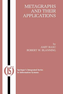 Metagraphs and Their Applications - Basu, Amit, and Blanning, Robert W
