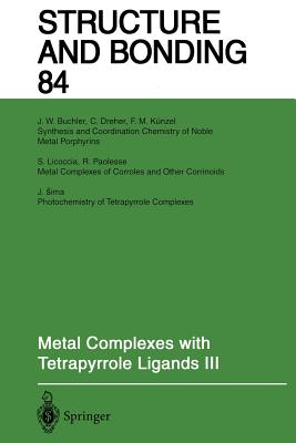 Metal Complexes with Tetrapyrrole Ligands III - Buchler, J W (Contributions by), and Dreher, C (Contributions by), and Kunzel, F M (Contributions by)