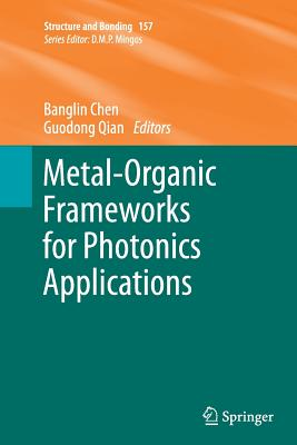 Metal-Organic Frameworks for Photonics Applications - Chen, Banglin (Editor), and Qian, Guodong (Editor)