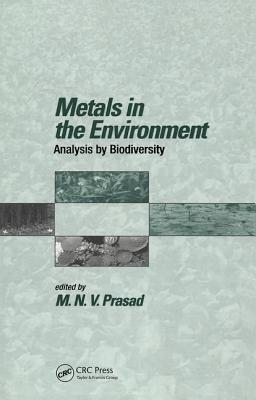 Metals in the Environment: Analysis by Biodiversity - Prasad, M N V