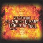 Metamorphic: The String Quartet Tribute to Tool, Vol. 2