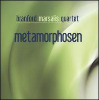 Metamorphosen - Branford Marsalis Quartet