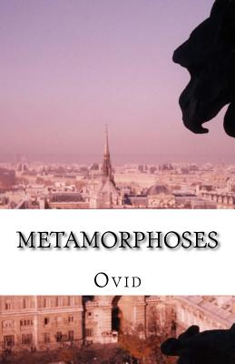 Metamorphoses - Ovid, and Garth, Sir Samuel (Translated by), and Dryden, John (Translated by)