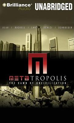 Metatropolis - Lake, Jay, and Buckell, Tobias, and Bear, Elizabeth
