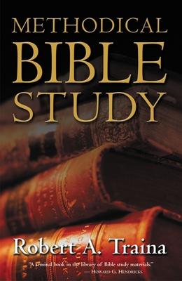 Methodical Bible Study - Traina, Robert A, Mr.