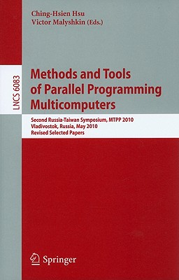Methods and Tools of Parallel Programming Multicomputers - Hsu, Ching-Hsien (Editor)
