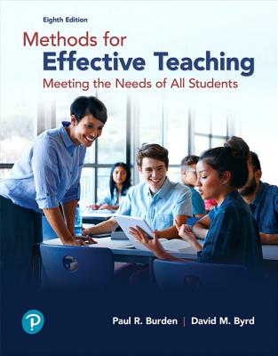 Methods for Effective Teaching: Meeting the Needs of All Students - Burden, Paul, and Byrd, David
