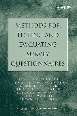 Methods for Testing and Evaluating Survey Questionnaires - Presser, Stanley, and Rothgeb, Jennifer M, and Couper, Mick P