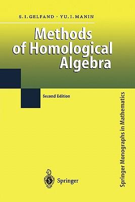 Methods of Homological Algebra - Gelfand, Sergei I., and Manin, Yuri I.