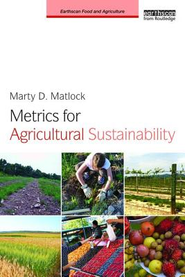 Metrics for Agricultural Sustainability - Matlock, Marty D