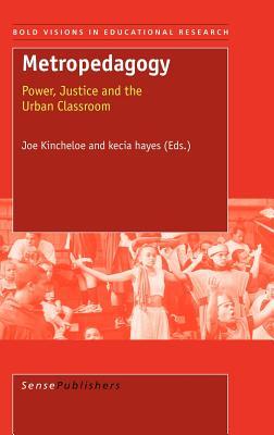 Metropedagogy - Kincheloe, J (Editor), and Hayes, K (Editor)