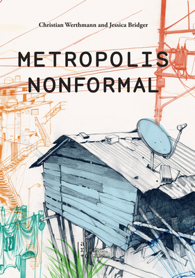 Metropolis Nonformal - Bridger, Jessica, and Werthmann, Christian