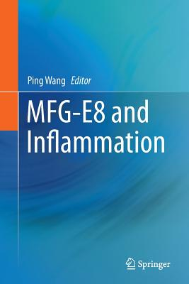 Mfg-E8 and Inflammation - Wang, Ping (Editor)
