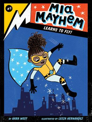 MIA Mayhem Learns to Fly!, Volume 2 - West, Kara
