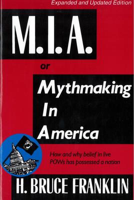 Mia, or Mythmaking in America - Franklin, H Bruce