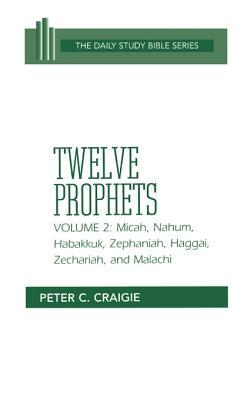 Micah, Nahum, Habakkuk, Zephaniah, Haggai, Zechariah, and Malachi - Craigie, Peter C, and Gibson, John C L (Preface by)