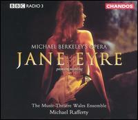 Michael Berkeley: Jane Eyre - Andrew Slater (bass); Fflur Wyn (soprano); Natasha Marsh (soprano); Michael Rafferty (conductor)