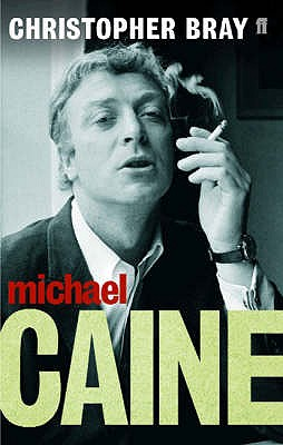 Michael Caine: A Class Act - Bray, Christopher
