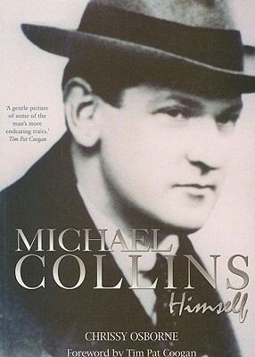 Michael Collins, Himself - Osborne, Chrissy, and Coogan, Tim Pat (Foreword by)