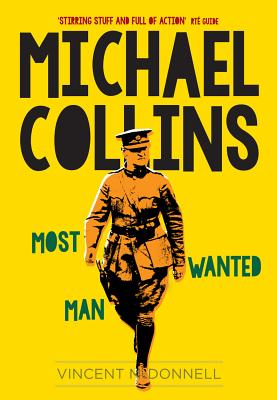 Michael Collins: Most Wanted Man - McDonnell, Vincent