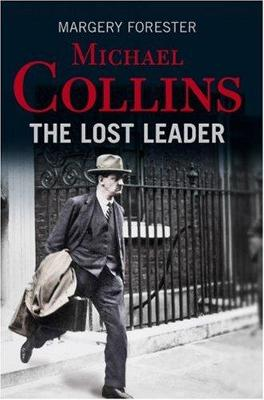 Michael Collins: The Lost Leader - Forester, Margery