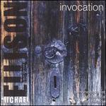 Michael Ellison: Invocation