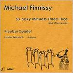 Michael Finnissy: Six Sexy Minuets Three Trios and other works