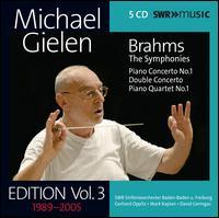 Michael Gielen Edition, Vol. 3: Brahms - The Symphonies - David Geringas (cello); Gerhard Oppitz (piano); Mark Kaplan (violin); WDR Rundfunkchor Köln (choir, chorus);...
