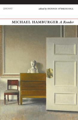Michael Hamburger: A Reader - Hamburger, Michael, and O'Driscoll, Dennis (Editor)