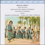 Michael Horvit: Cullen Overture; Concerto for Brass Quintet & Orchestra, etc.
