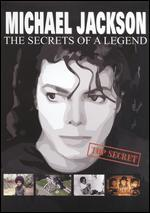 Michael Jackson: The Secrets of a Legend