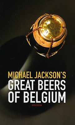 Michael Jackson's Great Beers of Belgium - Jackson, Michael