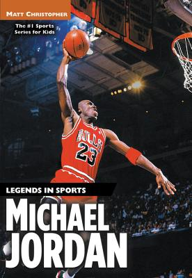 Michael Jordan - Christopher, Matt, and Stout, Glenn (Text by), and Peters, Stephanie (Text by)